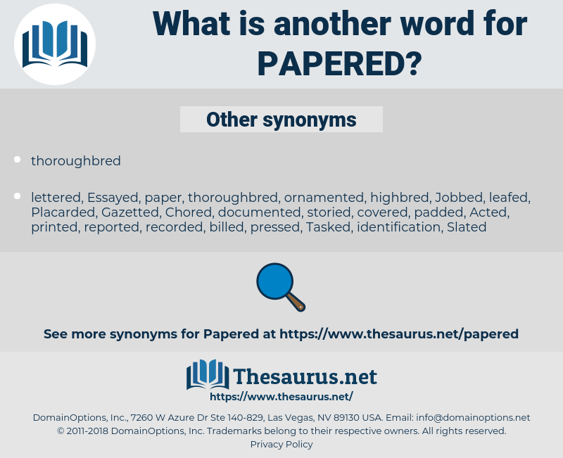 Papered, synonym Papered, another word for Papered, words like Papered, thesaurus Papered