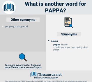 pappa, synonym pappa, another word for pappa, words like pappa, thesaurus pappa