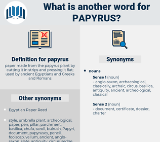 papyrus, synonym papyrus, another word for papyrus, words like papyrus, thesaurus papyrus