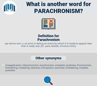 Parachronism, synonym Parachronism, another word for Parachronism, words like Parachronism, thesaurus Parachronism
