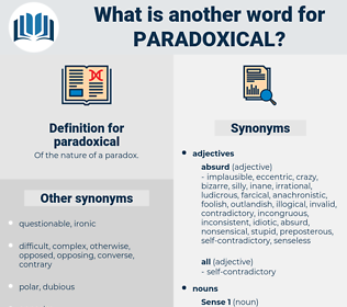 paradoxical, synonym paradoxical, another word for paradoxical, words like paradoxical, thesaurus paradoxical