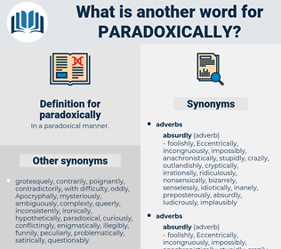 Synonyms For Paradoxically Thesaurus Net