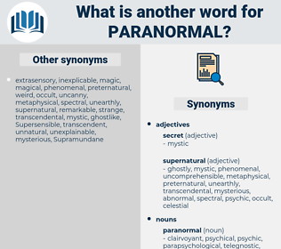 paranormal, synonym paranormal, another word for paranormal, words like paranormal, thesaurus paranormal