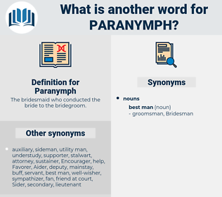 Paranymph, synonym Paranymph, another word for Paranymph, words like Paranymph, thesaurus Paranymph