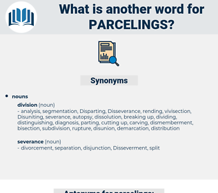 parcelings, synonym parcelings, another word for parcelings, words like parcelings, thesaurus parcelings