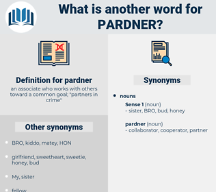 pardner, synonym pardner, another word for pardner, words like pardner, thesaurus pardner
