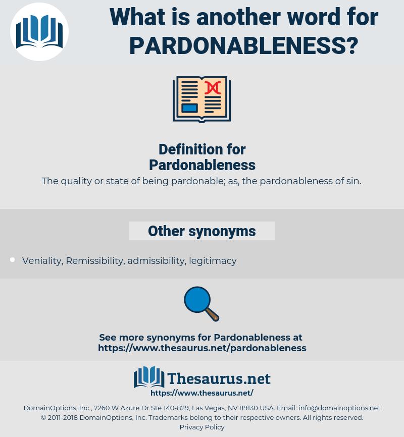 Pardonableness, synonym Pardonableness, another word for Pardonableness, words like Pardonableness, thesaurus Pardonableness