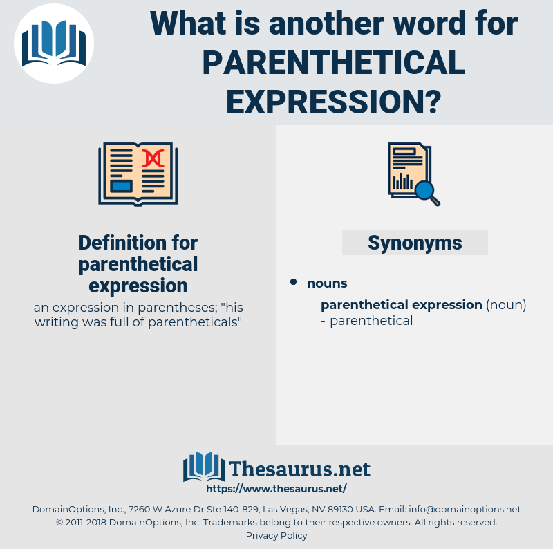 parenthetical expression, synonym parenthetical expression, another word for parenthetical expression, words like parenthetical expression, thesaurus parenthetical expression