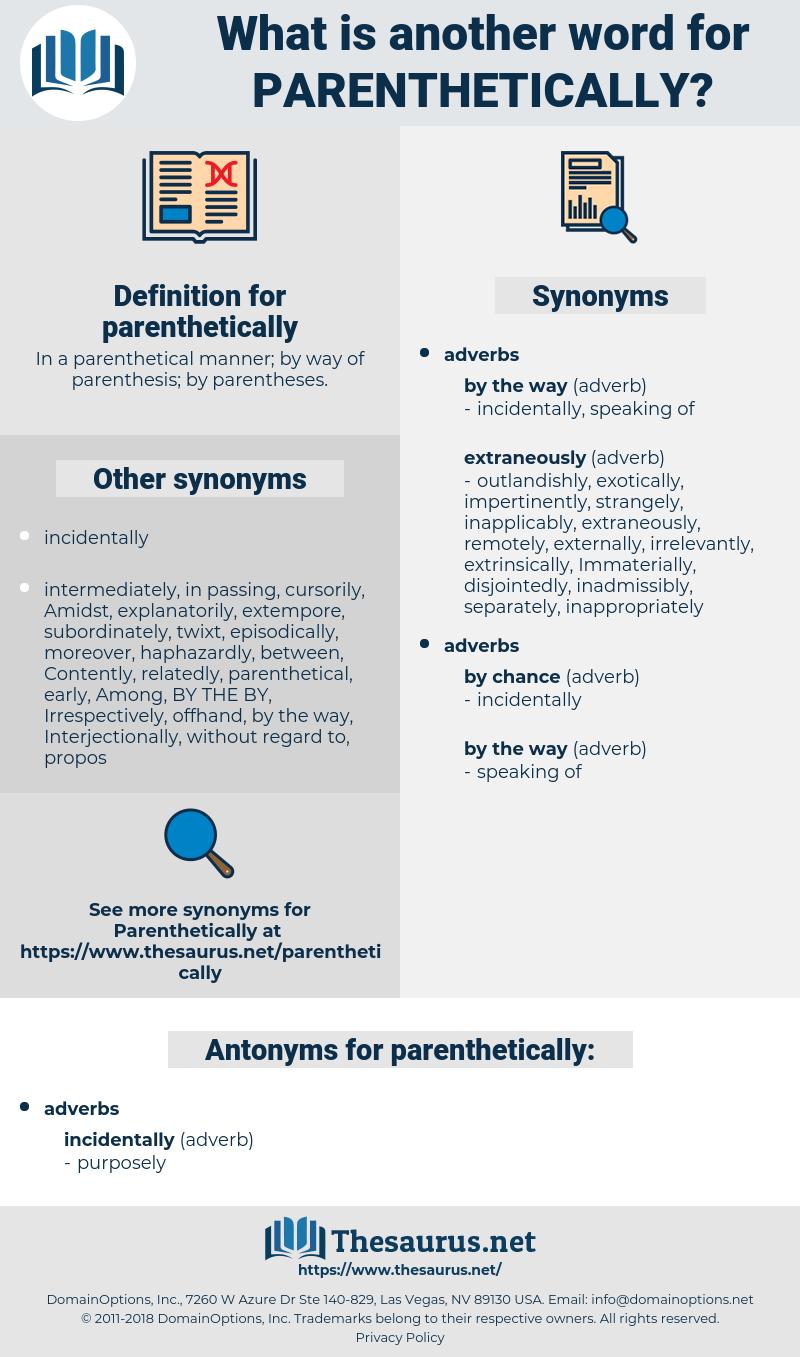 parenthetically, synonym parenthetically, another word for parenthetically, words like parenthetically, thesaurus parenthetically