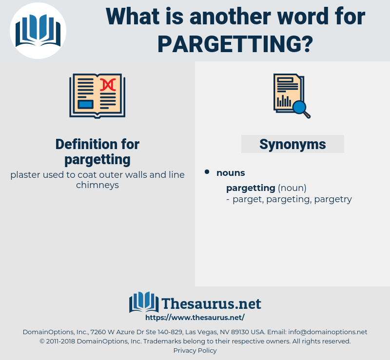 pargetting, synonym pargetting, another word for pargetting, words like pargetting, thesaurus pargetting