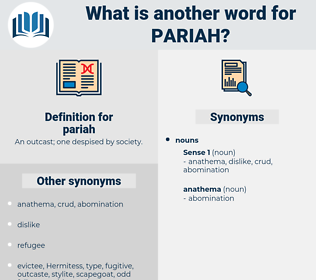 pariah, synonym pariah, another word for pariah, words like pariah, thesaurus pariah