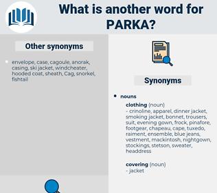 parka, synonym parka, another word for parka, words like parka, thesaurus parka