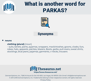 parkas, synonym parkas, another word for parkas, words like parkas, thesaurus parkas