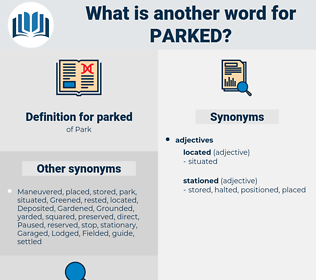 parked, synonym parked, another word for parked, words like parked, thesaurus parked