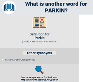 Parkin, synonym Parkin, another word for Parkin, words like Parkin, thesaurus Parkin