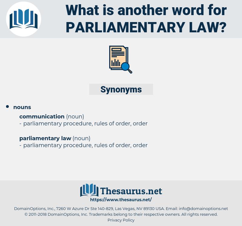 parliamentary law, synonym parliamentary law, another word for parliamentary law, words like parliamentary law, thesaurus parliamentary law