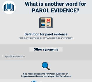 parol evidence, synonym parol evidence, another word for parol evidence, words like parol evidence, thesaurus parol evidence