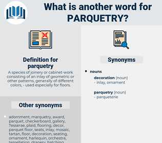parquetry, synonym parquetry, another word for parquetry, words like parquetry, thesaurus parquetry