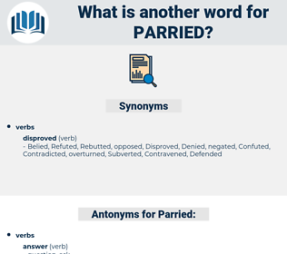 Parried, synonym Parried, another word for Parried, words like Parried, thesaurus Parried