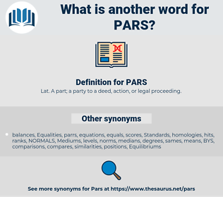 PARS, synonym PARS, another word for PARS, words like PARS, thesaurus PARS