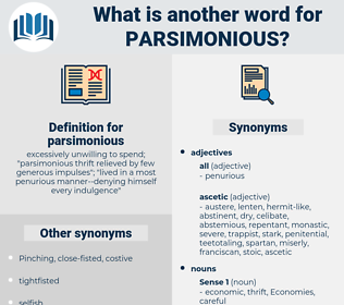 parsimonious, synonym parsimonious, another word for parsimonious, words like parsimonious, thesaurus parsimonious