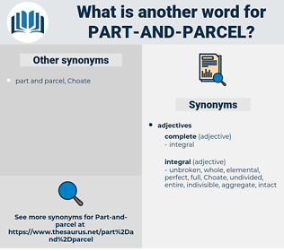 part and parcel, synonym part and parcel, another word for part and parcel, words like part and parcel, thesaurus part and parcel