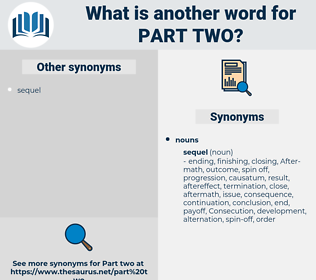 part two, synonym part two, another word for part two, words like part two, thesaurus part two