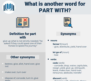 part with, synonym part with, another word for part with, words like part with, thesaurus part with