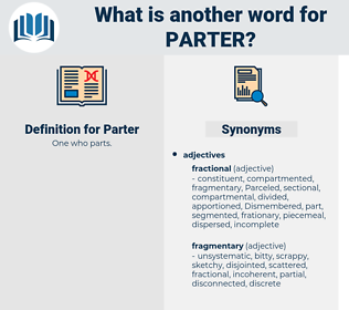 Parter, synonym Parter, another word for Parter, words like Parter, thesaurus Parter