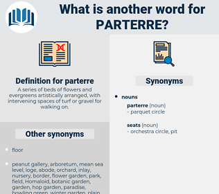 parterre, synonym parterre, another word for parterre, words like parterre, thesaurus parterre