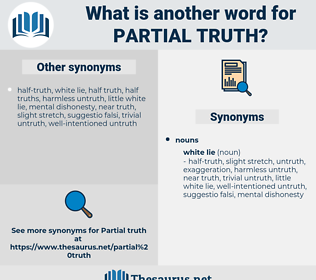 partial truth, synonym partial truth, another word for partial truth, words like partial truth, thesaurus partial truth