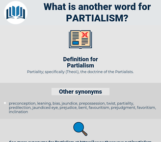 Partialism, synonym Partialism, another word for Partialism, words like Partialism, thesaurus Partialism