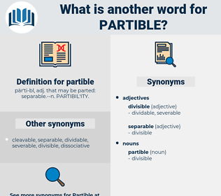 partible, synonym partible, another word for partible, words like partible, thesaurus partible