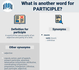 participle, synonym participle, another word for participle, words like participle, thesaurus participle
