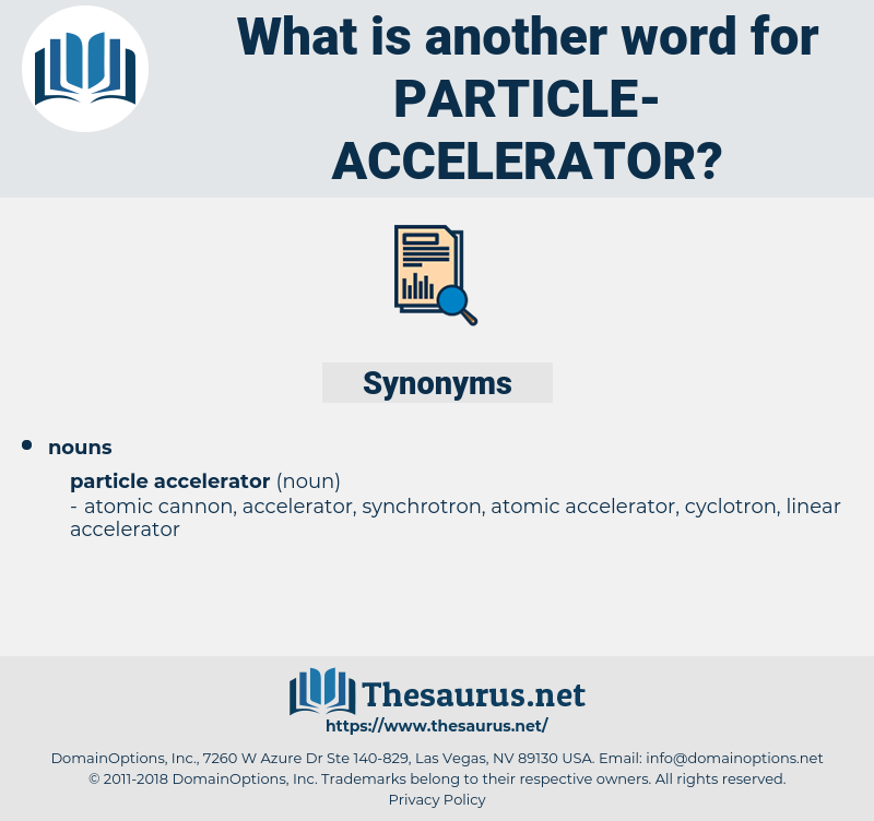 particle accelerator, synonym particle accelerator, another word for particle accelerator, words like particle accelerator, thesaurus particle accelerator
