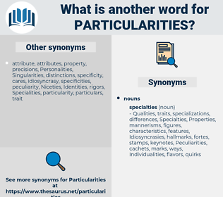 Particularities, synonym Particularities, another word for Particularities, words like Particularities, thesaurus Particularities