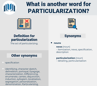 particularization, synonym particularization, another word for particularization, words like particularization, thesaurus particularization
