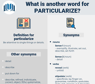 particularize, synonym particularize, another word for particularize, words like particularize, thesaurus particularize