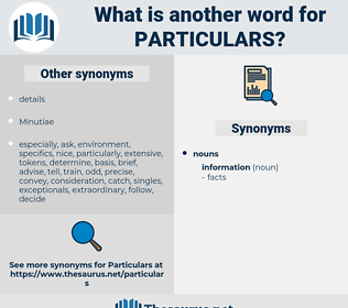 particulars, synonym particulars, another word for particulars, words like particulars, thesaurus particulars