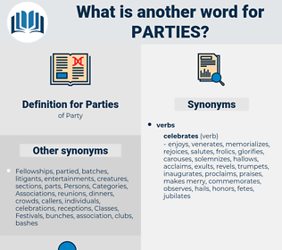 Parties, synonym Parties, another word for Parties, words like Parties, thesaurus Parties