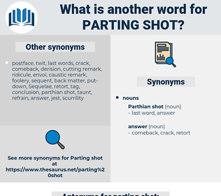 parting shot, synonym parting shot, another word for parting shot, words like parting shot, thesaurus parting shot