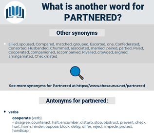 partnered, synonym partnered, another word for partnered, words like partnered, thesaurus partnered
