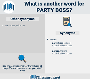 party boss, synonym party boss, another word for party boss, words like party boss, thesaurus party boss