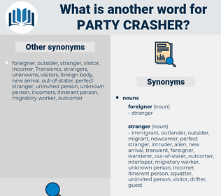 party crasher, synonym party crasher, another word for party crasher, words like party crasher, thesaurus party crasher