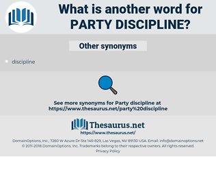 party discipline, synonym party discipline, another word for party discipline, words like party discipline, thesaurus party discipline