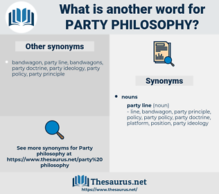 party philosophy, synonym party philosophy, another word for party philosophy, words like party philosophy, thesaurus party philosophy