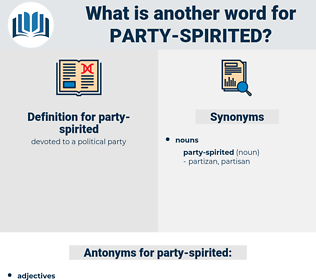 party-spirited, synonym party-spirited, another word for party-spirited, words like party-spirited, thesaurus party-spirited
