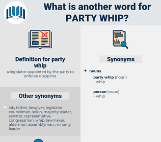 party whip, synonym party whip, another word for party whip, words like party whip, thesaurus party whip