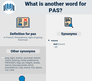 pas, synonym pas, another word for pas, words like pas, thesaurus pas
