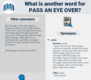 pass an eye over, synonym pass an eye over, another word for pass an eye over, words like pass an eye over, thesaurus pass an eye over